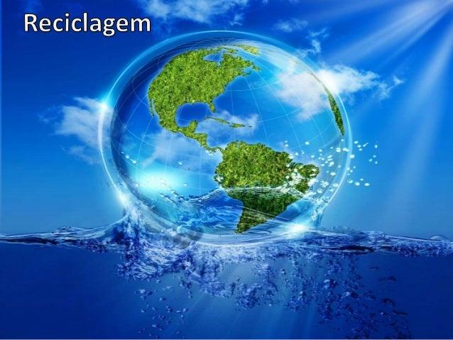 • A reciclagem traz os seguintes benefícios: