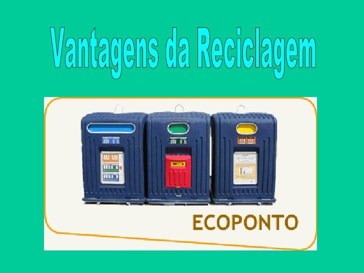 Vantagens da Reciclagem