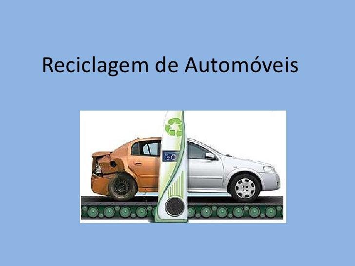 Reciclagem de Automóveis<br />