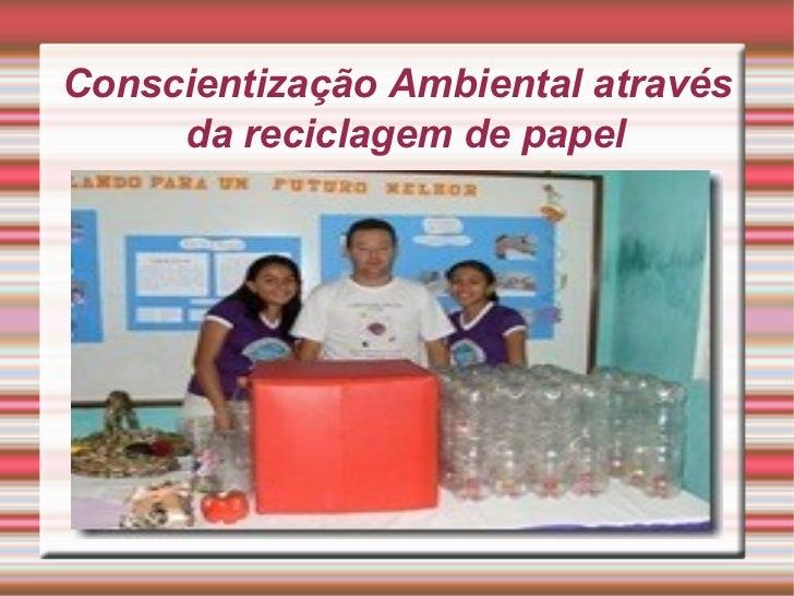 Conscientização Ambiental através da reciclagem de papel