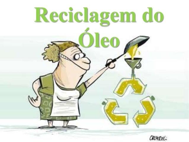 Reciclagem do Óleo