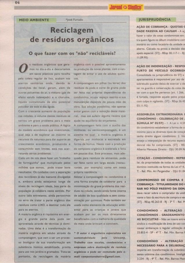 """04 MEIO AMBIENTE *José Furtado O que fazer com os """"não"""" recicláveis? O s resíduos orgânicos que gera- mos no dia-a-dia e d..."""