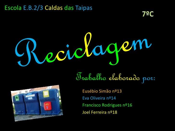 Escola E.B.2/3 Caldas das Taipas                              Trabalho elaborado por:                             Eusébio ...