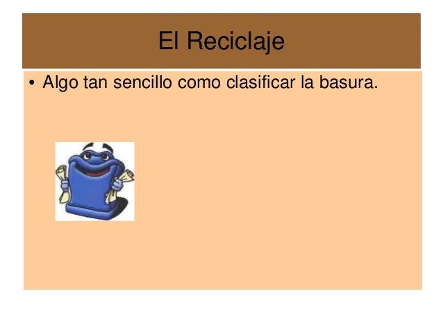 ¿Qué es Reciclar?¿Qué es Reciclar? Es un término empleado de manera general para describir el proceso de utilización de pa...