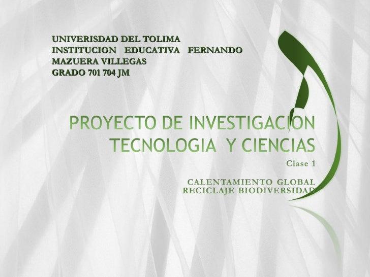 UNIVERISDAD DEL TOLIMA INSTITUCION EDUCATIVA FERNANDO MAZUERA VILLEGAS  GRADO 701 704 JM
