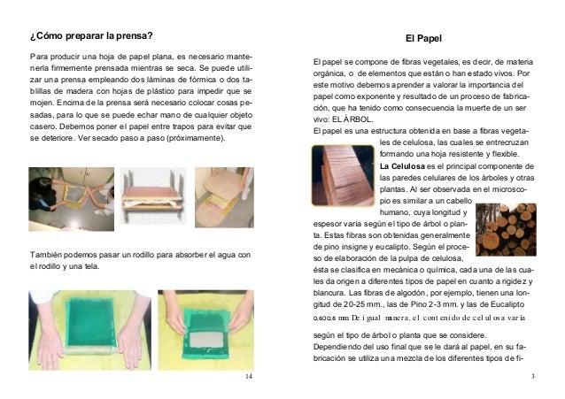 14 ¿Cómo preparar la prensa? Para producir una hoja de papel plana, es necesario mante- nerla firmemente prensada mientras...