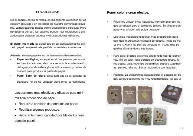 4 El papel reciclado. En el campo, en los caminos, en las chacras alrededor de las casas y escuelas y en las calles de nue...