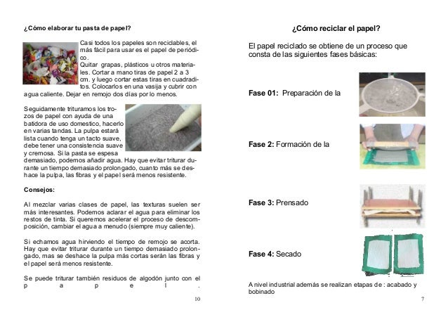 10 ¿Cómo elaborar tu pasta de papel? Casi todos los papeles son reciclables, el más fácil para usar es el papel de periódi...