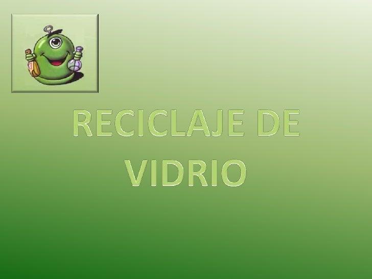 RECICLAJE DE VIDRIO<br />