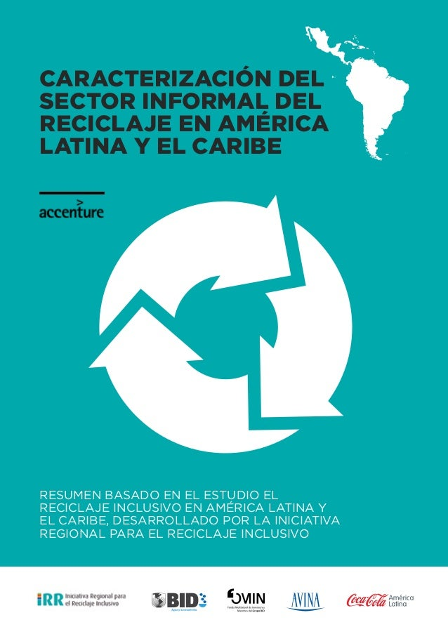 Caracterización del sector INFORMAL DEL RECICLAJE EN AMÉRICA LATINA Y EL CARIBE  Resumen basado en el Estudio El Reciclaje...