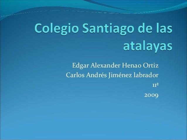 Edgar Alexander Henao OrtizCarlos Andrés Jiménez labrador                            11ª                          2009