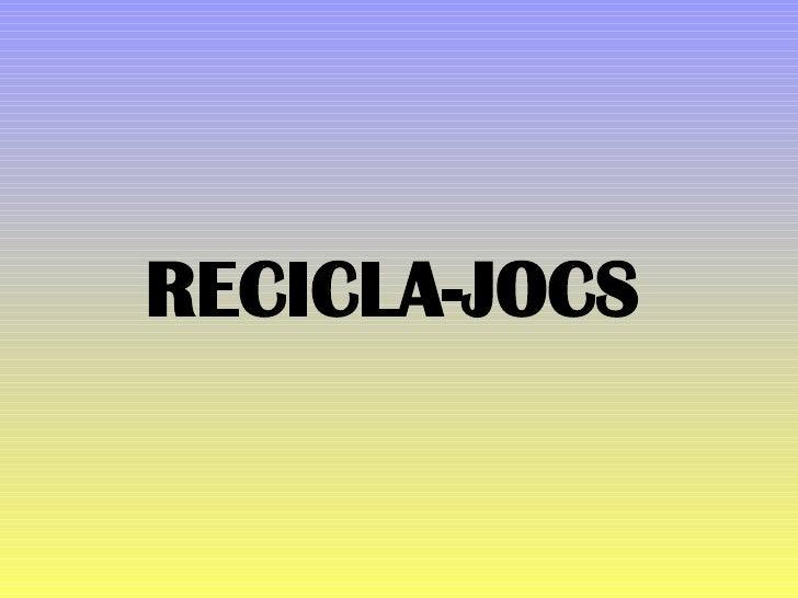 RECICLA-JOCS