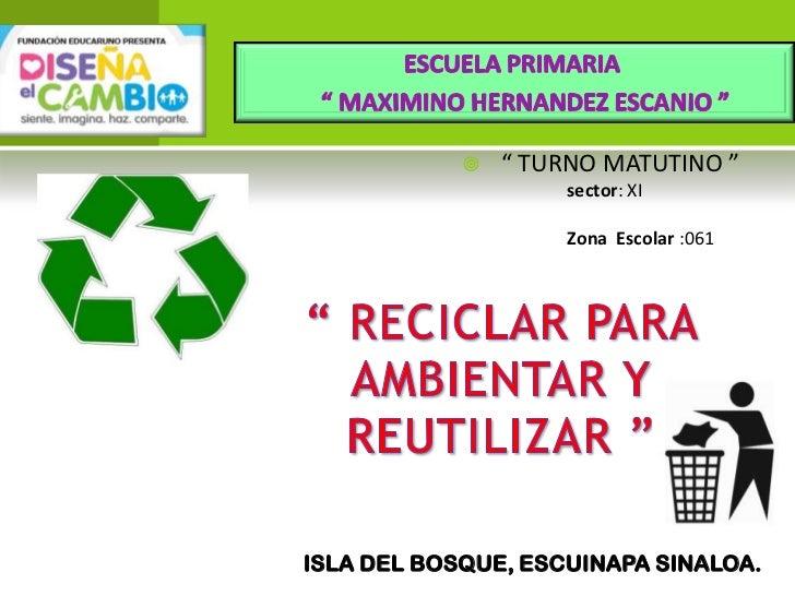 """   """" TURNO MATUTINO """"                    sector: XI                    Zona Escolar :061ISLA DEL BOSQUE, ESCUINAPA SINALOA."""