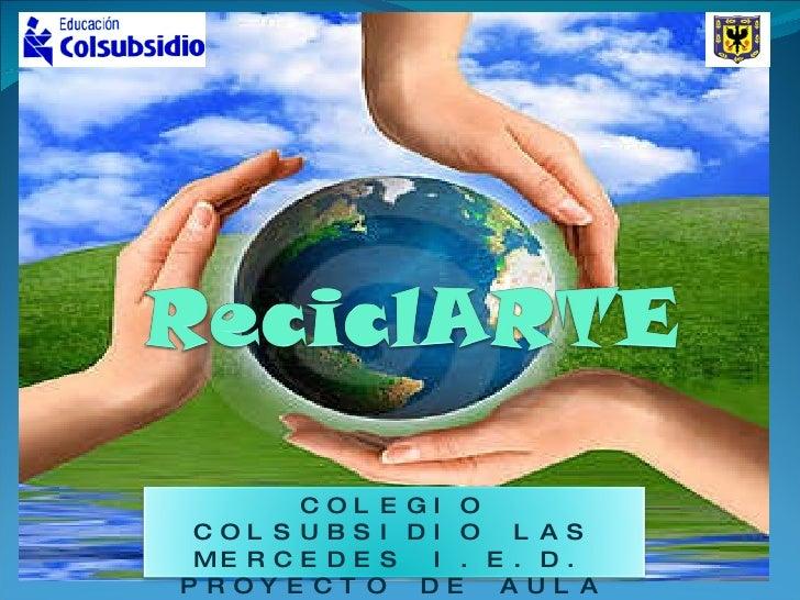 COLEGIO COLSUBSIDIO LAS MERCEDES I.E.D. PROYECTO DE AULA GRADO SEGUNDO 2010