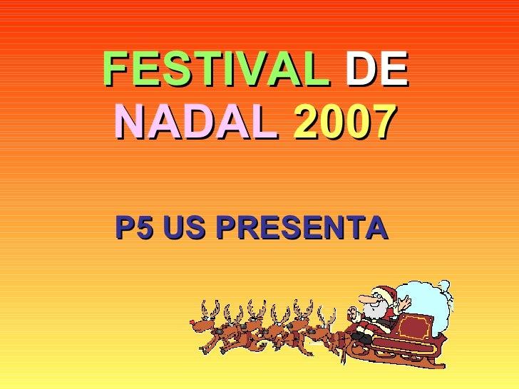 FESTIVAL  DE  NADAL   2007 P5 US PRESENTA