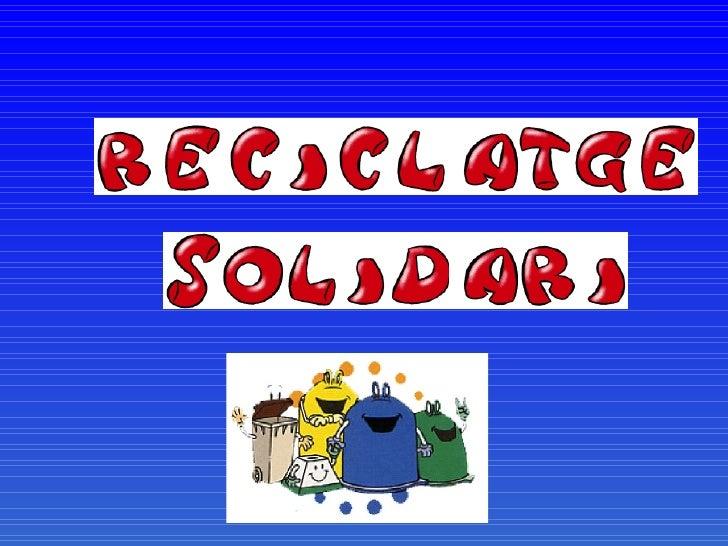Reciclatge P5 Reformat Slide 2