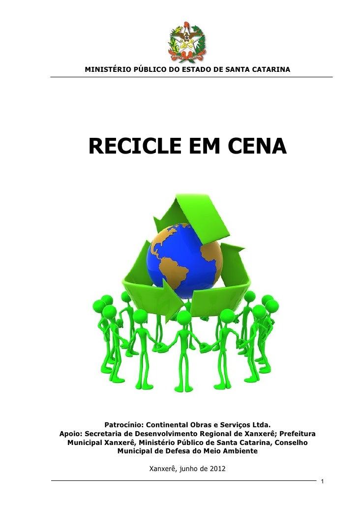 MINISTÉRIO PÚBLICO DO ESTADO DE SANTA CATARINA       RECICLE EM CENA            Patrocínio: Continental Obras e Serviços L...