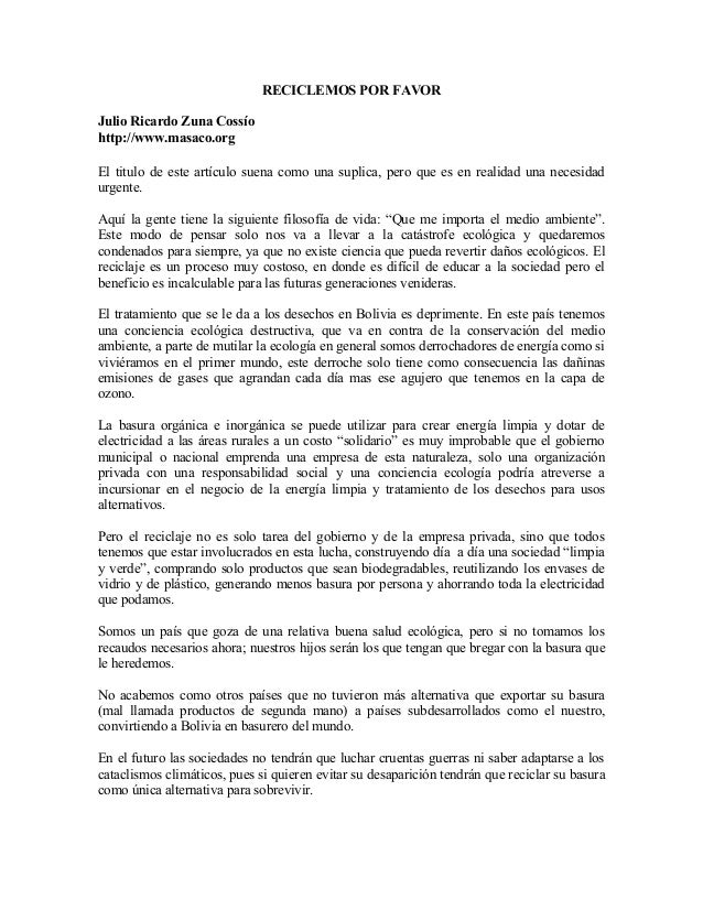 RECICLEMOS POR FAVOR Julio Ricardo Zuna Cossío http://www.masaco.org El titulo de este artículo suena como una suplica, pe...