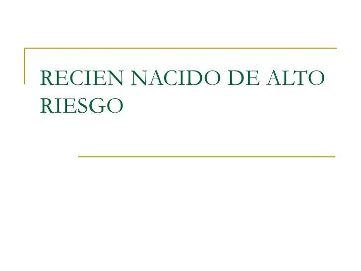 RECIEN NACIDO DE ALTORIESGO