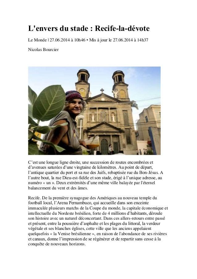 L'envers du stade : Recife-la-dévote Le Monde | 27.06.2014 à 10h46 • Mis à jour le 27.06.2014 à 14h37 Nicolas Bourcier C'e...