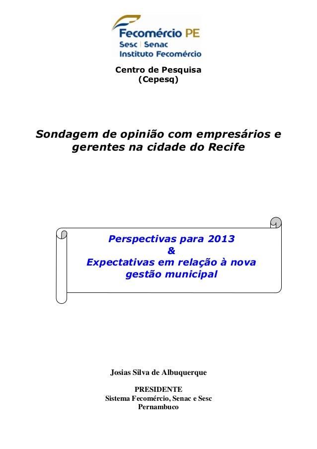 Centro de Pesquisa                  (Cepesq)Sondagem de opinião com empresários e     gerentes na cidade do Recife        ...