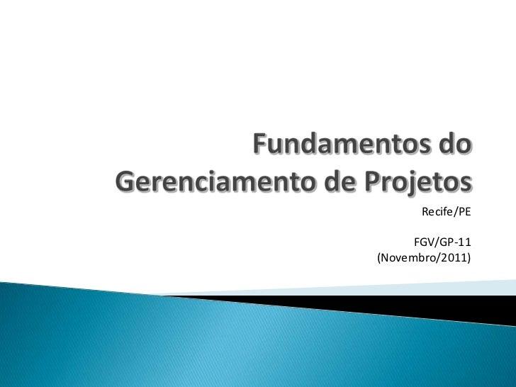 Recife/PE      FGV/GP-11(Novembro/2011)