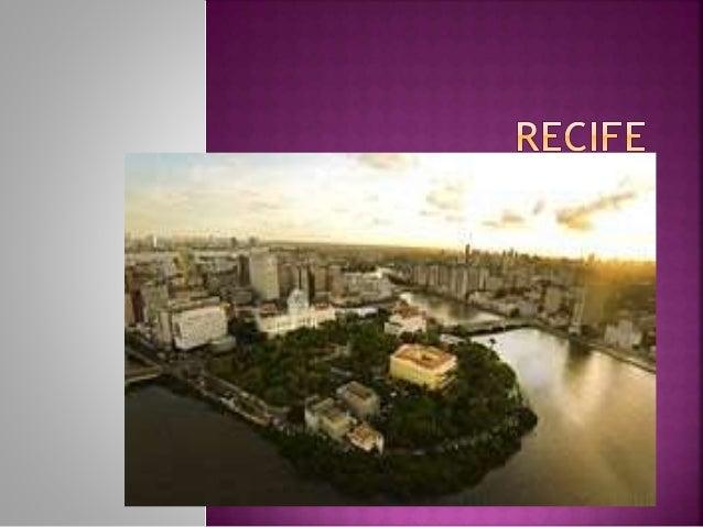 "Recife é a capital do Estado de Pernambuco, conhecida como a ""veneza brasileira"". A cidade é cortada por rios e pontes, fo..."
