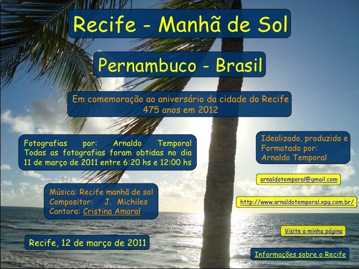 Recife - Manhã de Sol                   Pernambuco - Brasil            Em comemoração ao aniversário da cidade do Recife  ...