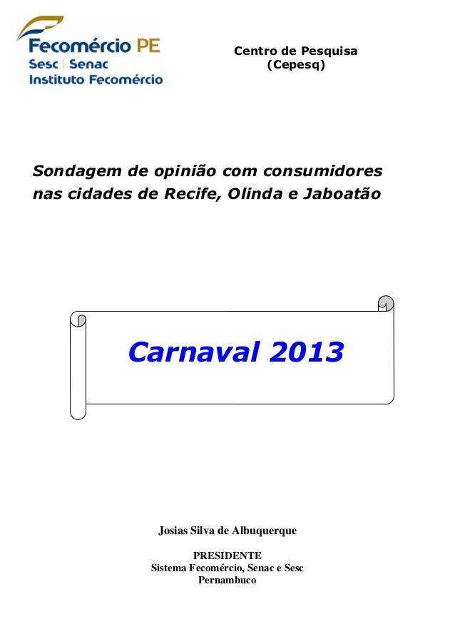 Centro de Pesquisa                                   (Cepesq)Sondagem de opinião com consumidoresnas cidades de Recife, Ol...