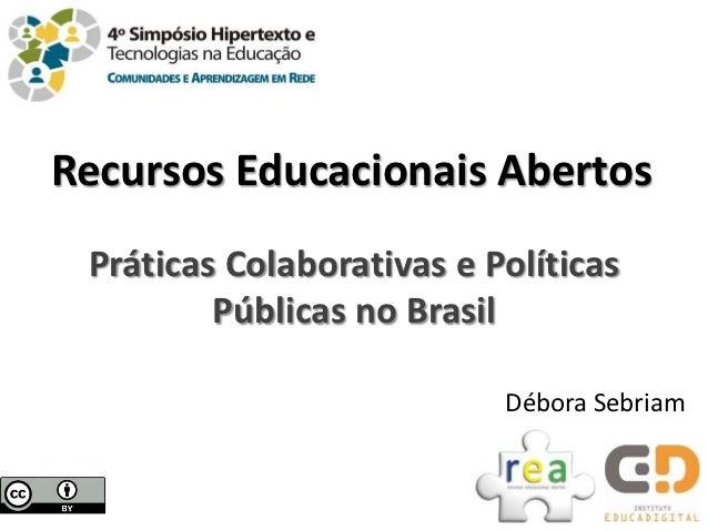Recursos Educacionais Abertos Práticas Colaborativas e Políticas         Públicas no Brasil                           Débo...