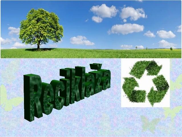 Recikliranje je izdvajanje materijala iz otpada i njegovo ponovno korišćenje. Uključuje sakupljanje, izdvajanje, preradu i...