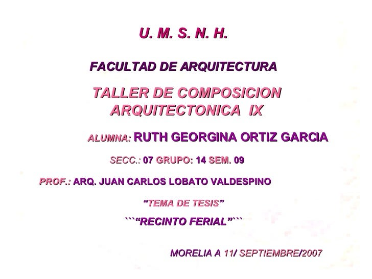 TALLER DE COMPOSICION ARQUITECTONICA  IX ALUMNA:   RUTH GEORGINA ORTIZ GARCIA PROF.:   ARQ. JUAN CARLOS LOBATO VALDESPINO ...