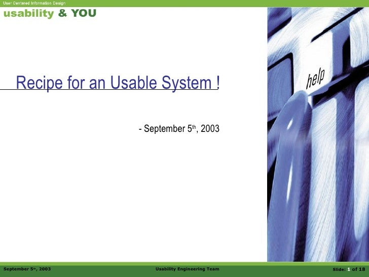 Recipe for an Usable System ! - September 5 th , 2003