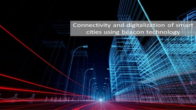 Connectivity and digitalization is the key to a smart city : The Smart Cities Mission, India
