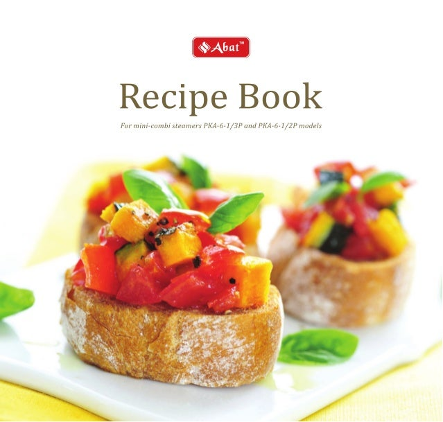 Recipe Book  For mini-combi steamers PKA-6-1/3P and PKA-6-1/2P models