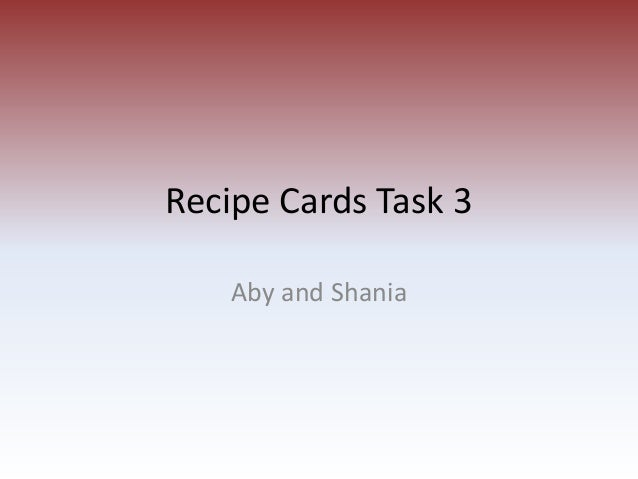 Recipe Cards Task 3 Aby and Shania
