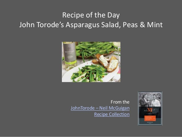 Recipe of the DayJohn Torode's Asparagus Salad, Peas & Mint                                  From the               JohnTo...