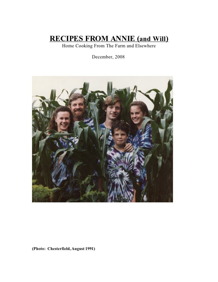 RECIPES FROM ANNIE (and Will)                 Home Cooking From The Farm and Elsewhere                                  De...