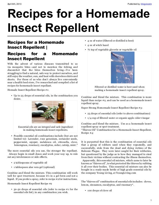 Recipes For a Homemade Insect Repellent. April 6th, 2013 Published.
