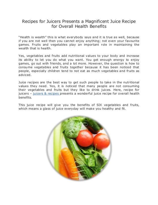 """Recipes for Juicers Presents a Magnificent Juice Recipe                 for Overall Health Benefits""""Health is wealth"""" this..."""