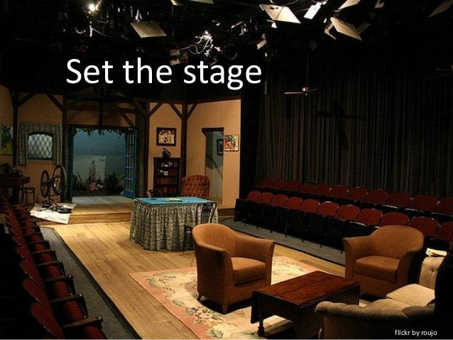 Set the stage                flickr by roujo