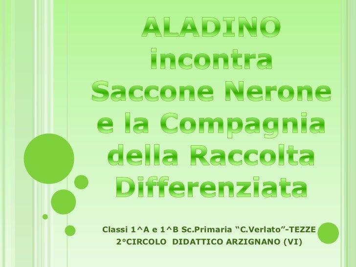 """ALADINO incontra Saccone Nerone e la Compagnia della Raccolta Differenziata<br />Classi 1^A e 1^B Sc.Primaria """"C.Verlato""""-..."""