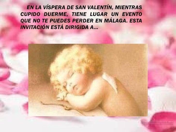 EN LA VÍSPERA DE SAN VALENTÍN, MIENTRAS CUPIDO DUERME, TIENE LUGAR UN EVENTO QUE NO TE PUEDES PERDER EN MÁLAGA. ESTA INVIT...