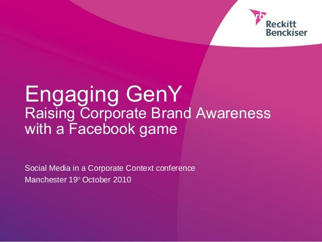 Engaging GenY Raising Corporate Brand Awareness with a Facebook game Social Media in a Corporate Context conference Manche...
