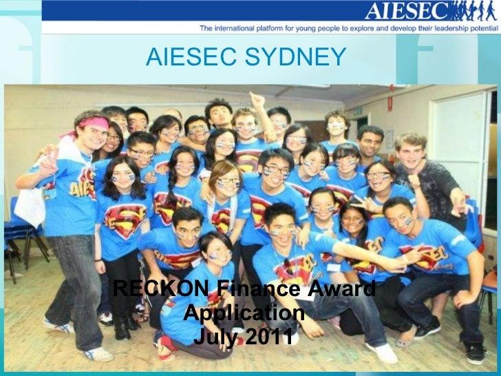 AIESEC SYDNEY RECKON Finance Award Application July 2011