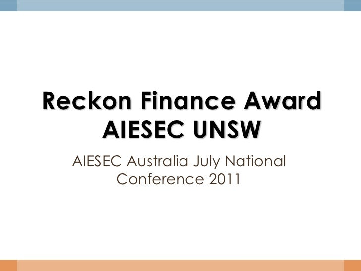 Reckon Finance AwardAIESEC UNSW<br />AIESEC Australia July National Conference 2011<br />