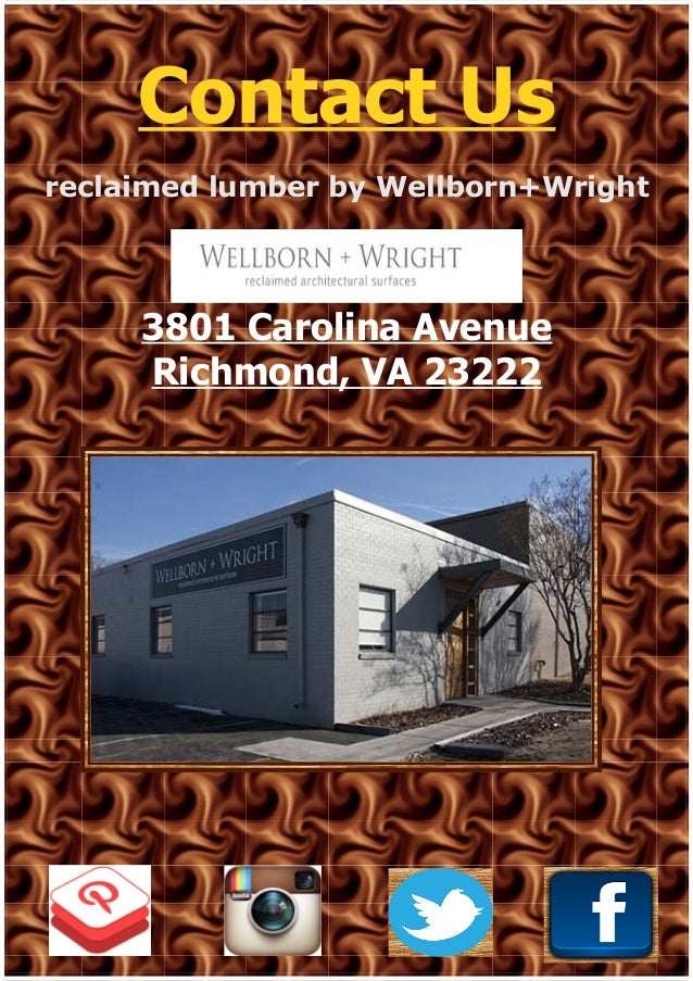 5. Contact Us reclaimed lumber by Wellborn+Wright 3801 Carolina Avenue  Richmond, VA 23222. Recommended - Reclaimed Lumber Is Revolutionizing The Wood Industry Across The Globe