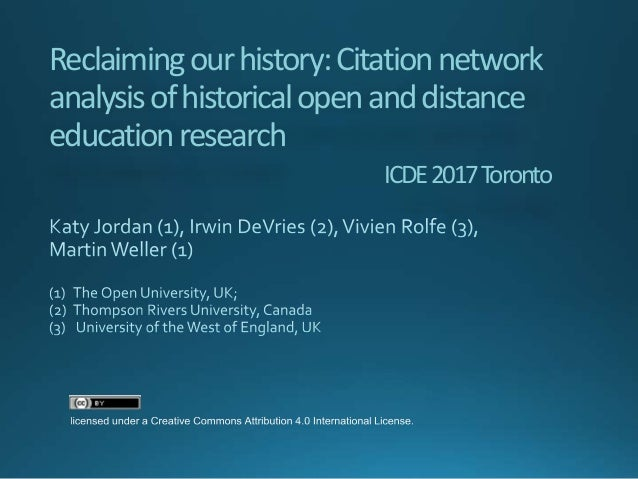 Reclaimingourhistory:Citationnetwork analysisofhistoricalopenanddistance educationresearch ICDE2017Toronto