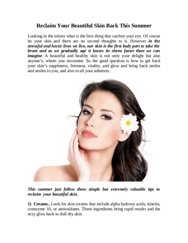Reclaim Your Beautiful Skin Back This Summer Looking in the mirror what is the first thing that catches your eye. Of cours...