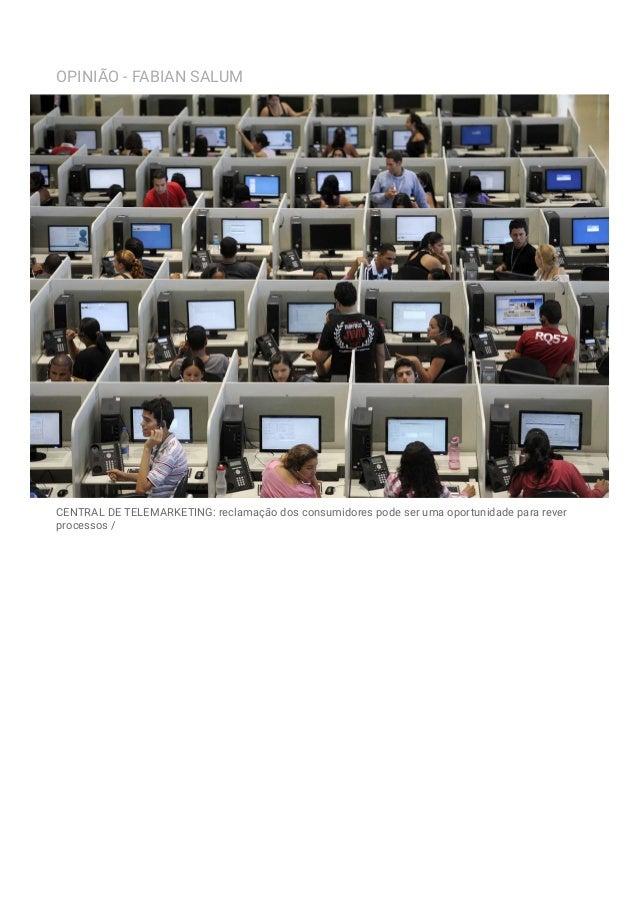 OPINIÃO - FABIAN SALUM CENTRAL DE TELEMARKETING: reclamação dos consumidores pode ser uma oportunidade para rever processo...